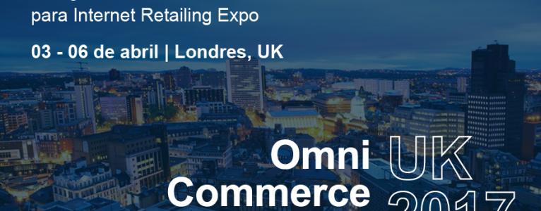 Postúlate al Omnicommerce Experience UK 2017 y conocer por dentro las operaciones de las empresas líderes en eCommerce