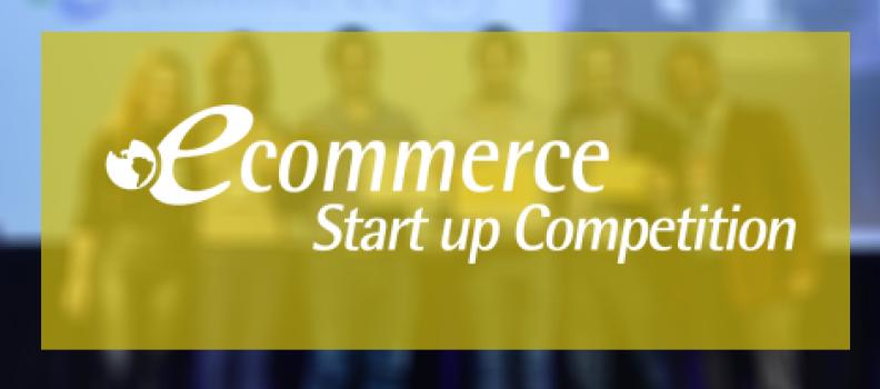 Ya están abiertas las inscripciones a los eCommerce Start Up Competiton 2017